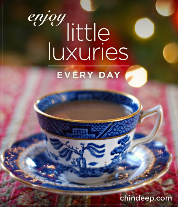 Little luxuries for every day